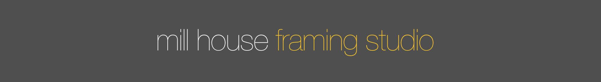 Mill House Framing Studio